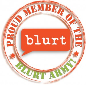 Proud Member of the Blurt Army